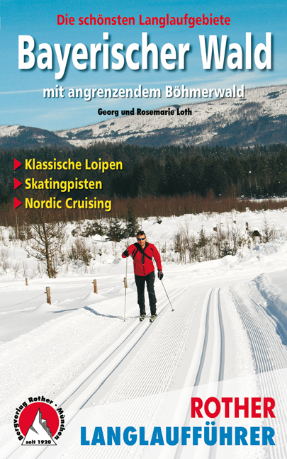 Langlaufführer Bayerischer Wald. Foto: Bergverlag Rother/Travelhouse Media GmbH