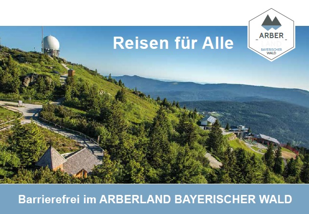 Reisen für Alle - Barrierefrei im ARBERLAND BAYERISCHER WALD. Foto: ARBERLAND REGio GmbH.