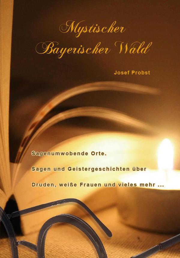 Mystischer Bayerischer Wald. Foto: Josef Probst