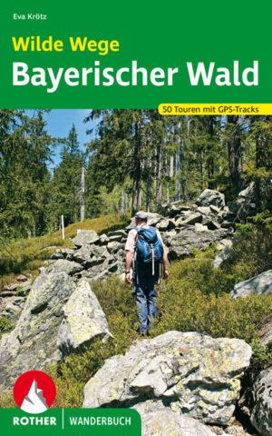 Rother Wanderbuch: Wilde Wege Bayerischer Wald. Foto: Bergverlag Rother.